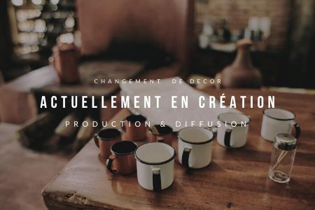 Production et diffusion Changement de décor